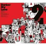 2- Darker My Love